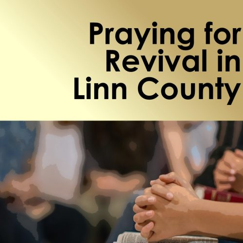 Praying for Revival in Linn County
