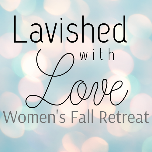 Lavished With Love Women's Retreat