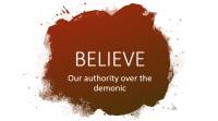 Believe: Authority over the Demonic