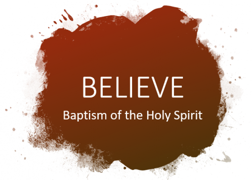 Believe: Baptism of the Holy Spirit