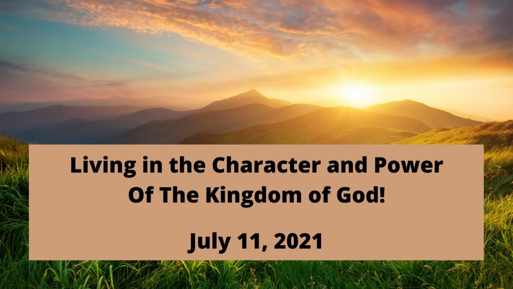 Living in the Character and Power of the Kingdom of God Pt. 2